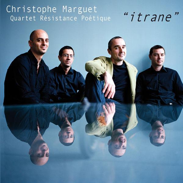 Christophe Marguet Quartet Résistance Poétique - Itrane (feat. Bruno Angelini, Mauro Gargano & Sebastien Texier)