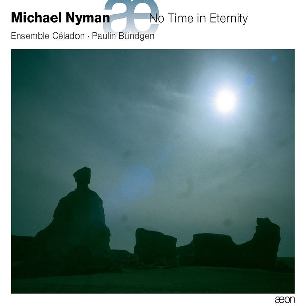 Ensemble Céladon - Michael Nyman : No Time in Eternity