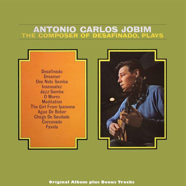 Antonio Carlos Jobim - The Composer Of Desafinado, Plays (Original Album Plus Bonus Tracks)