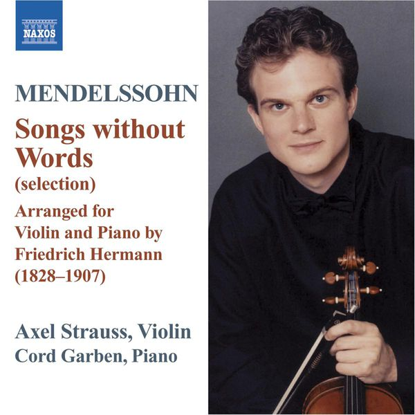 Axel Strauss - MENDELSSOHN: Lieder ohne Worte (Songs Without Words) (arr. F. Hermann for violin and piano)