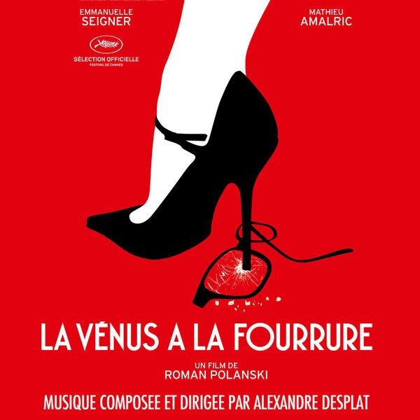 Alexandre Desplat - La Vénus à la fourrure (Bande originale du film)