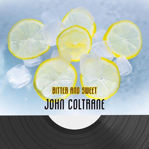 John Coltrane - Bitter And Sweet