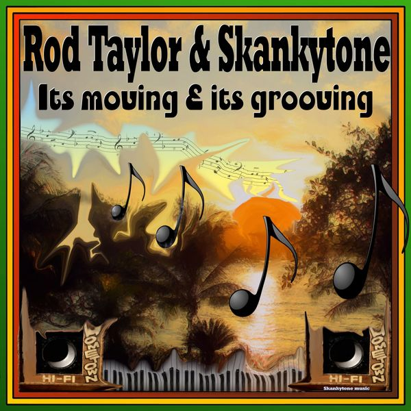 Rod Taylor & Skankytone - It's Moving and It's Grooving