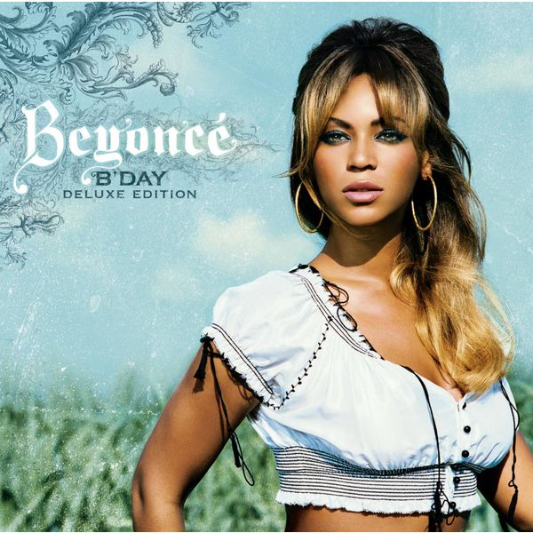 B'day deluxe edition by beyoncé on spotify.