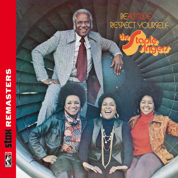 The Staple Singers - Be Altitude: Respect Yourself [Stax Remasters]