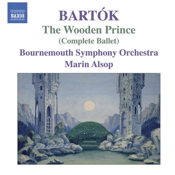 Marin Alsop - Béla Bartók : Le Prince de bois (Intégrale)