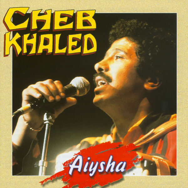 Cheb Khaled - Aiysha
