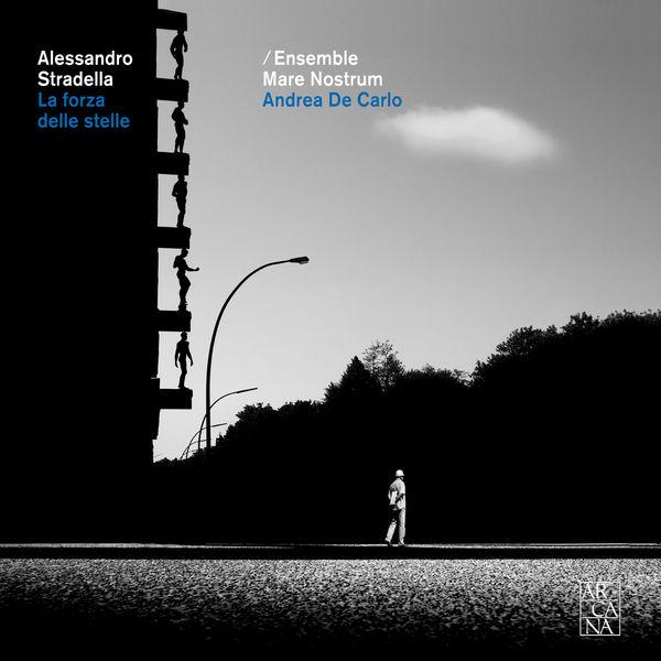 Andrea De Carlo - Alessandro Stradella : La forza delle stelle ovvero Il Damone