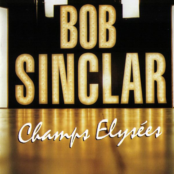 Bob Sinclar - Champs elysées
