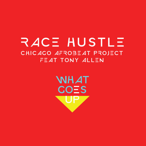 Chicago Afrobeat Project - Race Hustle