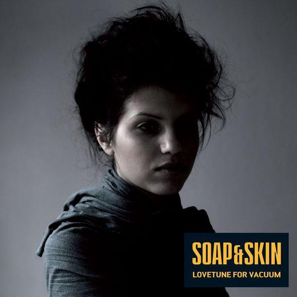 Soap&Skin|Lovetune for Vacuum