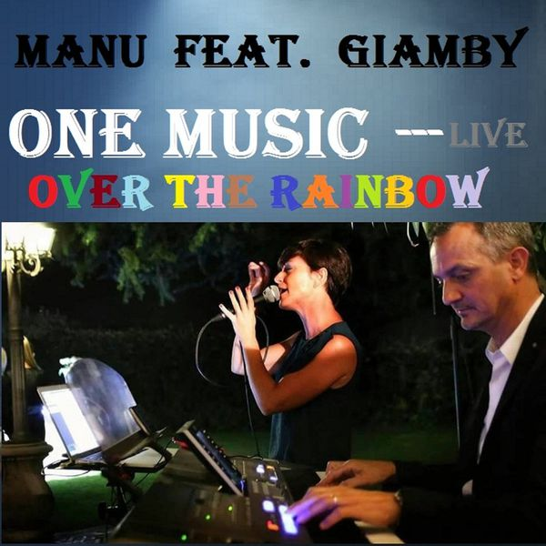 One Music - Over the Rainbow (feat. Manu & Giamby) [Live]