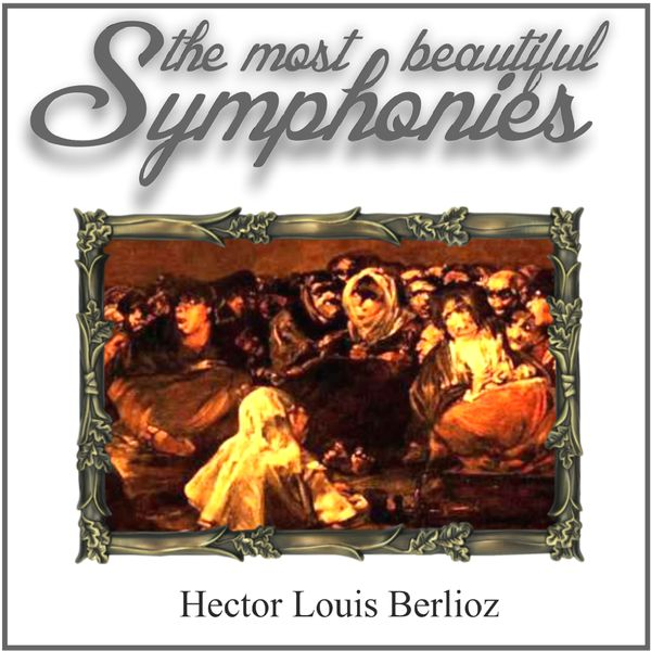 German Festival Symphony Orchestra - Berlioz: The Most Beautiful Symphonies