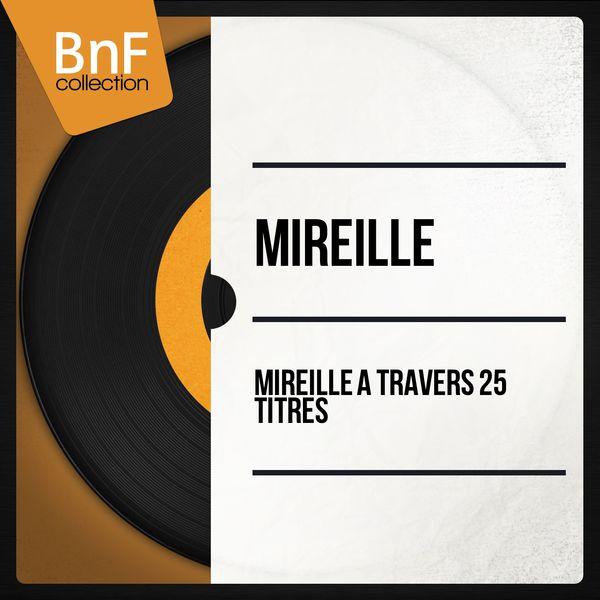 Mireille - Mireille à travers 24 titres (Mono Version)
