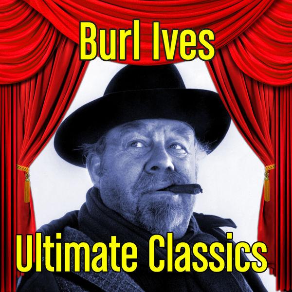 Burl Ives - Ultimate Classics