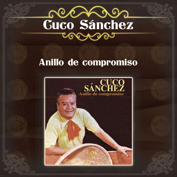 Cuco Sánchez - Anillo De Compromiso