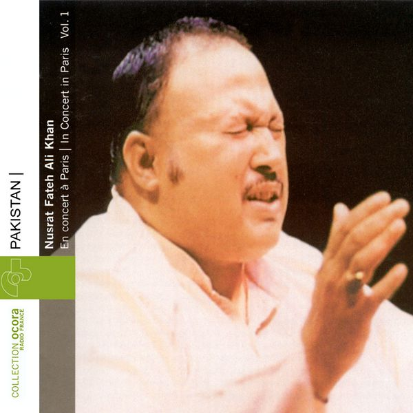 Nusrat Fateh Ali Khan - Pakistan : Nusrat Fateh Ali Khan en concert à Paris Vol.1 (1985)