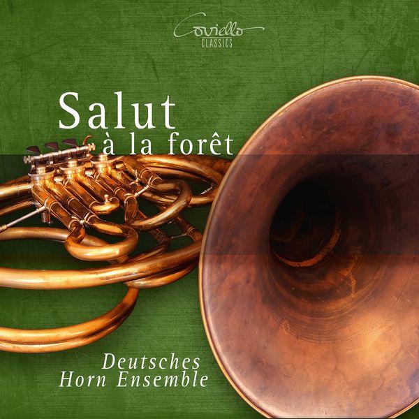 Deutsches Horn Ensemble - Salut à la forêt