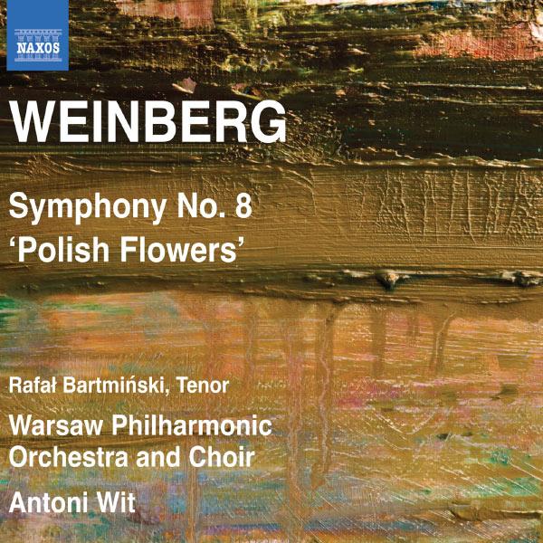 """Antoni Wit - Mieczyslaw Weinberg : Symphonie n°8, op.83 """"Polish Flowers"""" / Chour & Orchestre Philharmonique de Varsovie - Antoni Wit"""