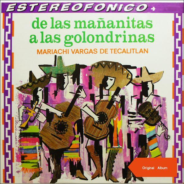Mariachi Vargas de Tecalitlán - De las mañanitas a las golondrinas (Original Mariachi Album)