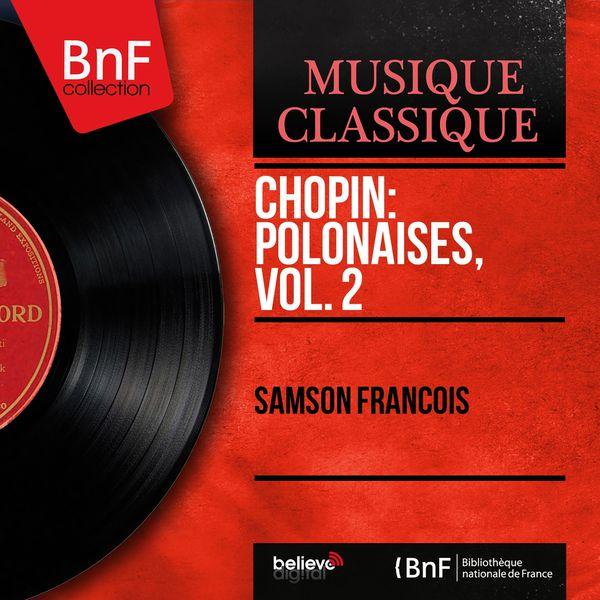 Samson François - Chopin: Polonaises, vol. 2 (Mono Version)