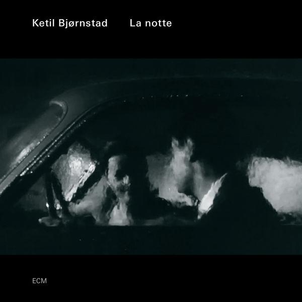 Ketil Bjørnstad - La notte