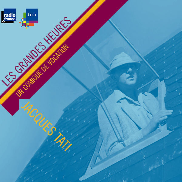 Jacques Tati - Jacques Tati, un comique de vocation - Les Grandes Heures