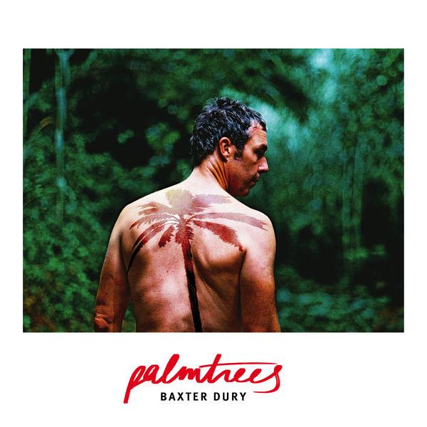 Baxter Dury|Palm Trees (Radio Edit)