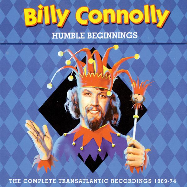 Billy Connolly - Humble Beginnings: The Complete Transatlantic Recordings 1969-74