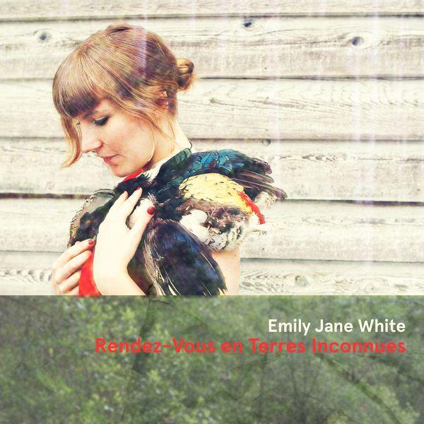 Emily Jane White - Rendez-vous en terres inconnues