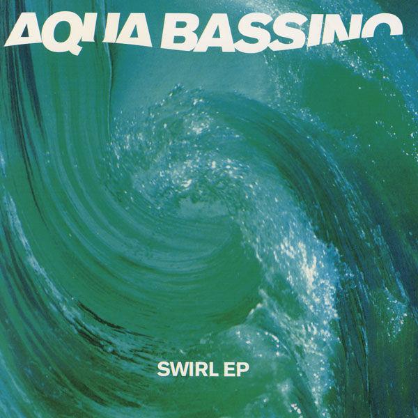 Aqua Bassino - Swirl Ep