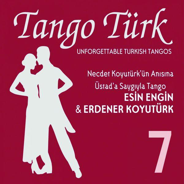 Esin Engin - Tango Türk, Vol. 7 (Üstad'a Saygıyla Tango)