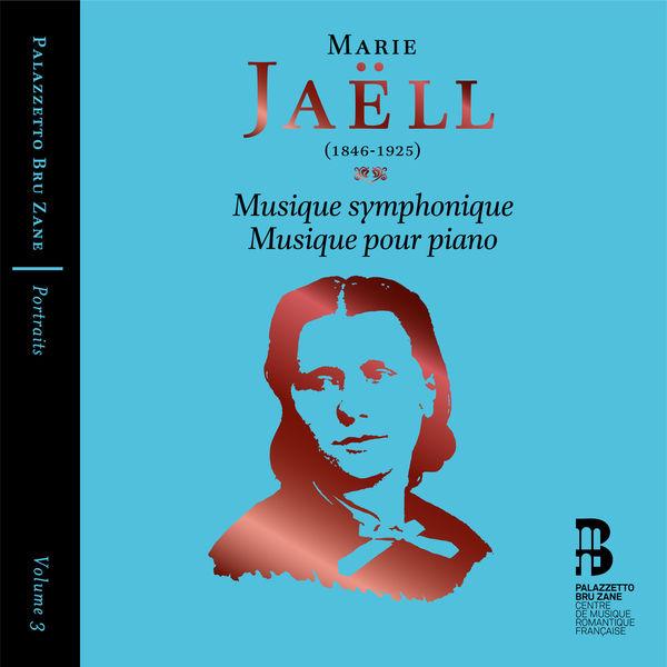 Various Artists - Jaëll: Musique symphonique & Musique pour piano (Portraits, Vol. 3)