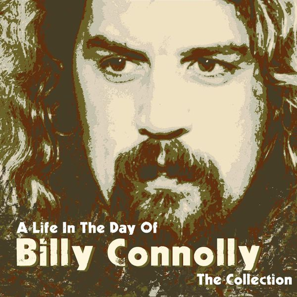 Billy Connolly - A Life In the Day of: The Collection