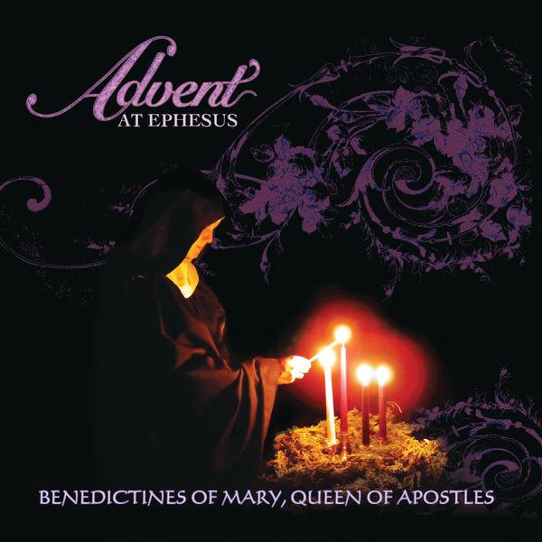 Benedictines Of Mary, Queen Of Apostles - Advent At Ephesus