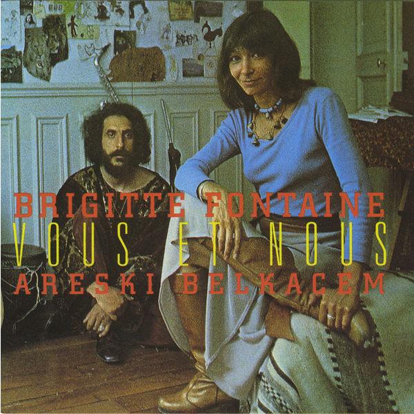 Brigitte Fontaine - Vous et nous