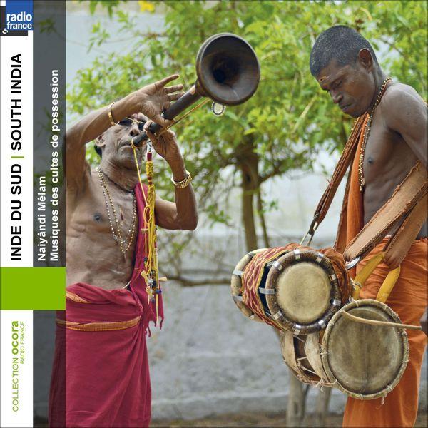 Nayândi Mêlam - Inde du Sud : Musique des cultes de possession