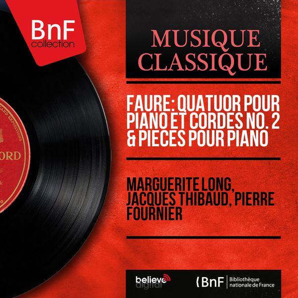 Marguerite Long - Fauré: Quatuor pour piano et cordes No. 2 & Pièces pour piano (Mono Version)