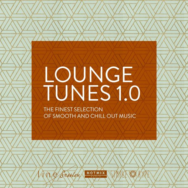Various Artists - Lounge Tunes 1.0 (The Finest Selection of Smooth and Chill Out Music)