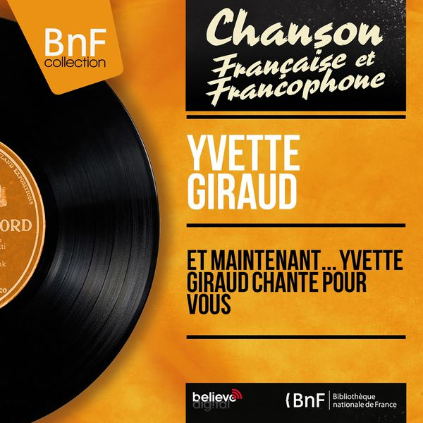 Yvette Giraud - Et maintenant... Yvette Giraud chante pour vous (Mono Version)