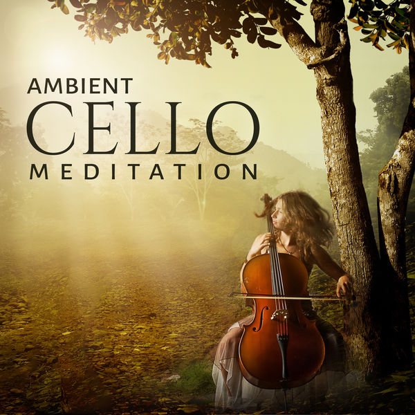 Ambient Cello Meditation: Relaxing Zen, Forest and Soothing Music