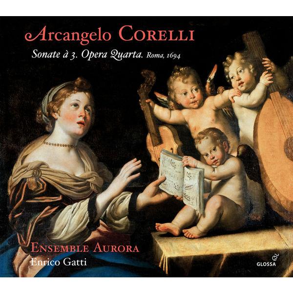 Enrico Gatti - Arcangelo Corelli : Sonate à 3, Opera 4