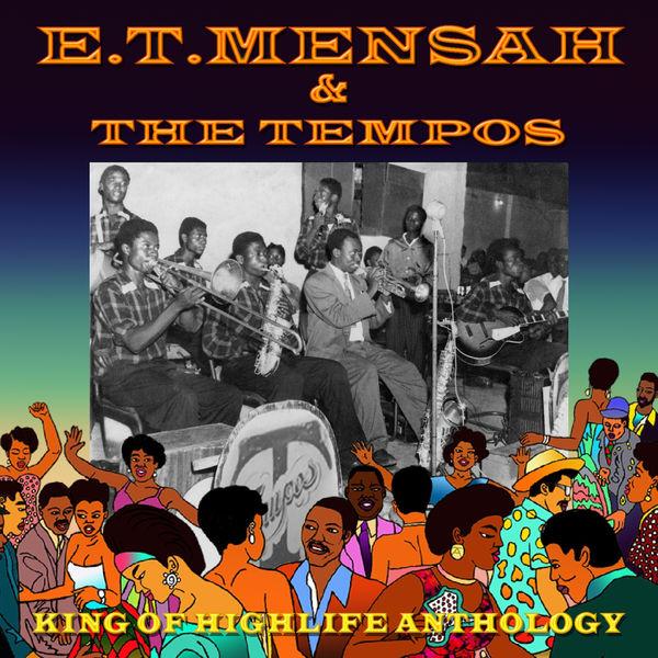 E.T. Mensah & The Tempos - King Of Highlife Anthology