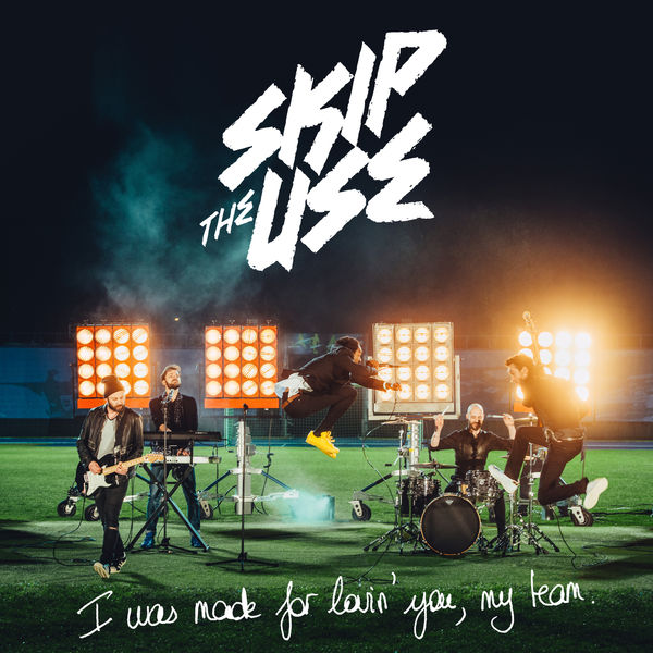 Skip The Use - I Was Made For Loving You (My Team)