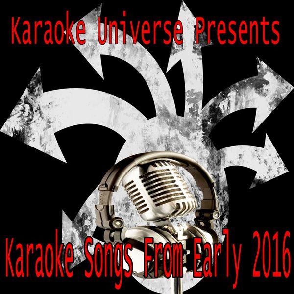 Karaoke Universe - Karaoke Songs From Early 2016