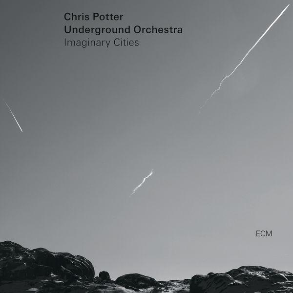 Chris Potter - Imaginary Cities
