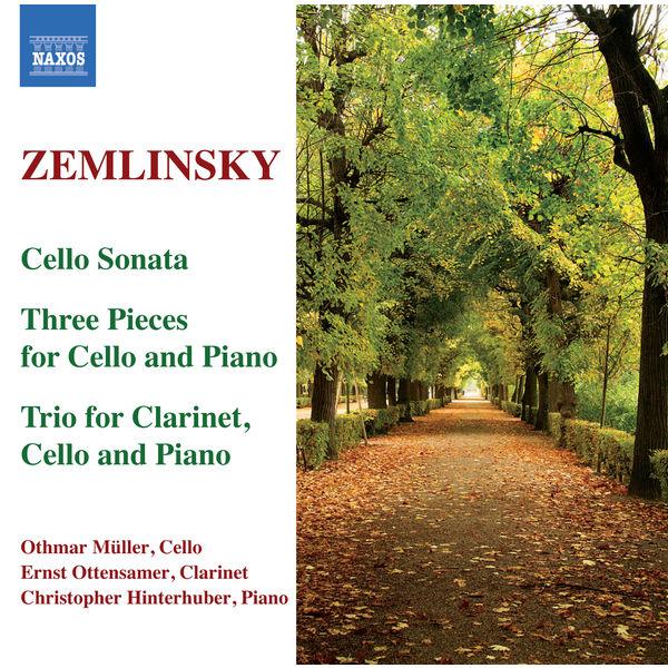 Ottensamer Ernst - ZEMLINSKY: Trio for Clarinet, Cello and Piano / Cello Sonata / 3 Pieces
