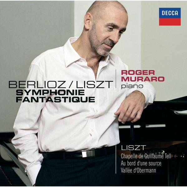 Roger Muraro - Franz Liszt : 1re Année de pélerinage (Suisse) - Berlioz : Symphonie Fantastique