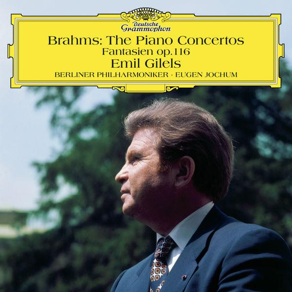 Emil Gilels - Brahms: The Piano Concertos, Fantasien Op. 116