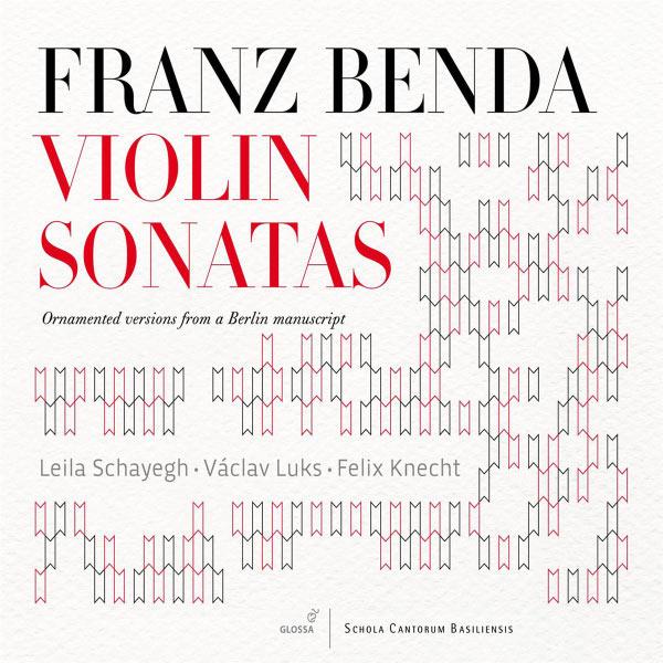 Leila Schayegh - Franz Benda : Sonates pour violon